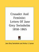 Crusader and Feminist: Letters of Jane Grey Swisshelm 1858-1865