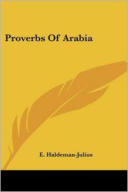 Proverbs of Arabia - E. Haldeman-Julius (Editor)