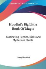 Houdini's Big Little Book of Magic - Harry Houdini