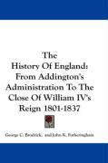 The History of England: From Addington's Administration to the Close of William IV's Reign 1801-1837