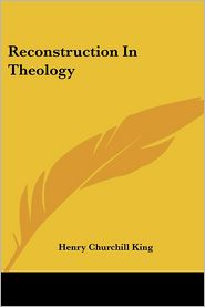 Reconstruction in Theology - Henry Churchill King