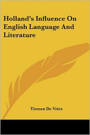 Holland's Influence on English Language and Literature - Tiemen De Vries