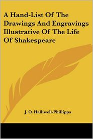 Hand-List of the Drawings and Engravings Illustrative of the Life of Shakespeare - J.O. Halliwell-Phillipps
