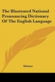 Illustrated National Pronouncing Dictionary of the English Language - Robert Webster