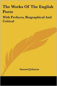 Works of the English Poets: With Prefaces, Biographical and Critical - Samuel Johnson
