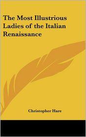 Most Illustrious Ladies of the Italian Renaissance
