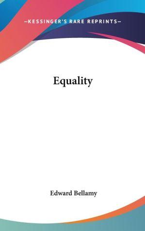 Equality - Edward Bellamy