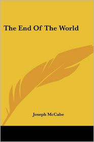 The End of the World - Joseph McCabe