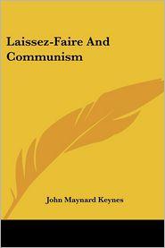 Laissez-Faire and Communism - John Maynard Keynes