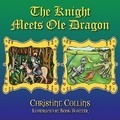 The Knight Meets OLE Dragon - Christine Collins