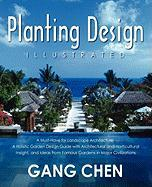 Planting Design Illustrated: A Holistic Design Approach Combining Architectural Spatial Concepts and Horticultural Knowledge and Discussions of Gre