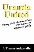 Urantia United: Tapping Into the Mind of God for Religious Equality