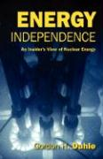 Energy Independence: An Insider's View of Nuclear Energy