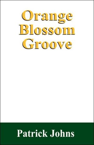 Orange Blossom Groove - Patrick Johns