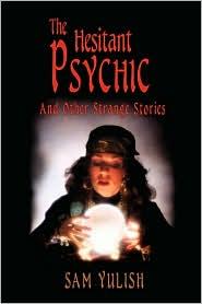 The Hesitant Psychic - Sam Yulish Phd