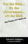 For the Rich...by the Government....of the Rich: One Pissed Off American