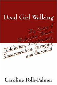 Dead Girl Walking - Caroline Polk Palmer