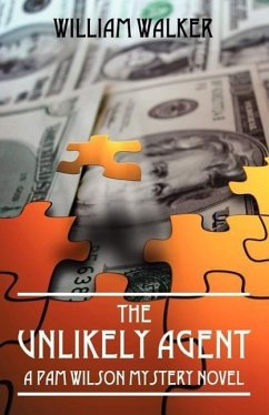 The Unlikely Agent: A Pam Wilson Mystery Novel - Walker, William
