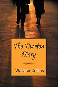 The Tiverton Diary - Wallace Collins