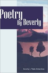 Poetry By Beverly - Beverly J Timbs Richardson