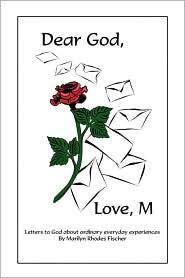 Dear God, Love, M - Marilyn Rhodes Fischer