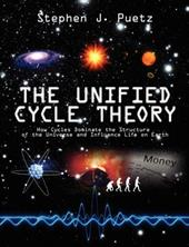The Unified Cycle Theory: How Cycles Dominate the Structure of the Universe and Influence Life on Earth - Puetz, Stephen J.