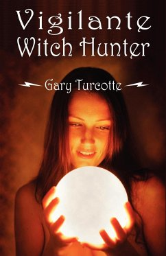 Vigilante Witch Hunter - Turcotte, Gary