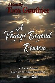 A Voyage Beyond Reason - Tom Gauthier