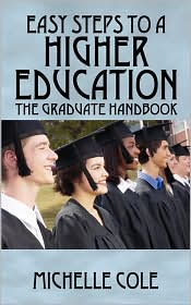 Easy Steps To A Higher Education - Michelle Cole