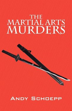 The Martial Arts Murders - Schoepp, Andy