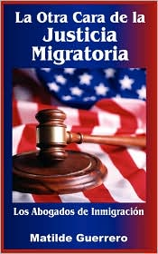 La Otra Cara De La Justicia Migratoria - Matilde Guerrero, Rosa Matilde Guerrero Murgueytio