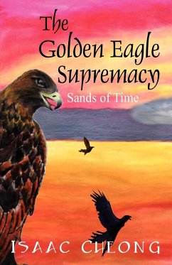 The Golden Eagle Supremacy: Sands of Time - Cheong, Isaac