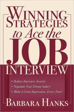 Winning Strategies To Ace The Job Interview - Barbara Hanks
