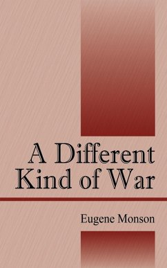 A Different Kind of War - Monson, Eugene