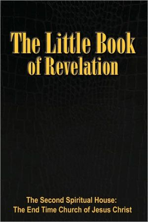 The Little Book Of Revelation - The Second Spiritual House Inc