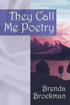 They Call Me Poetry - Brockman, Brenda