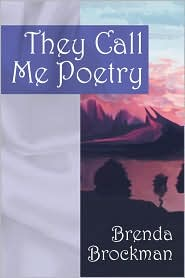 They Call Me Poetry - Brenda Brockman