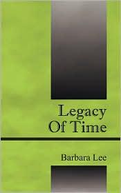 Legacy Of Time - Barbara Lee
