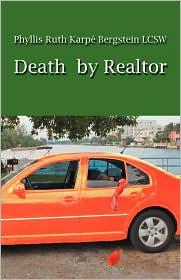 Death By Realtor - Phyllis Ruth Karpe' Bergstein Lcsw