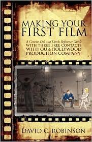 Making Your First Film - David C Robinson