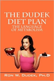 The Dudek Diet Plan - Ron W Dudek Phd