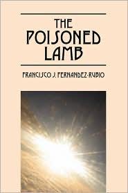 The Poisoned Lamb - Francisco J Fernandez-Rubio