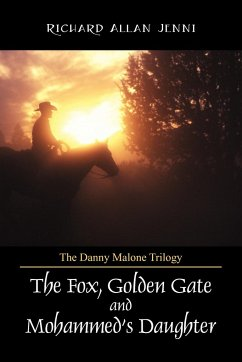 The Danny Malone Trilogy: The Fox, Golden Gate and Mohammed's Daughter - Jenni, Richard Allan