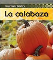 La calabaza (Pumpkin) - Ron Fridell, Patricia Walsh