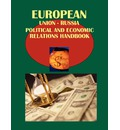 Eu-Russia Political and Economic Relations Handbook - Usa Ibp Usa
