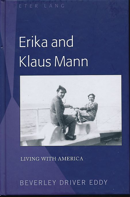 Erika and Klaus Mann. Living with America. - Eddy, Beverley Driver