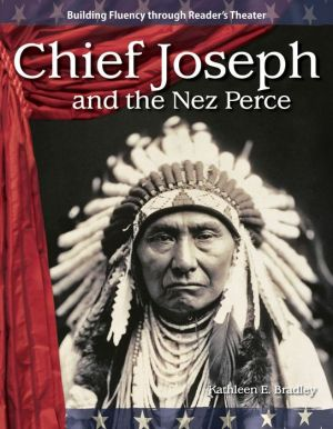 Chief Joseph and the Nez Perce - Kathleen Bradley