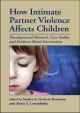 How Intimate Partner Violence Affects Children - Sandra A. Graham-Bermann; Alytia A. Levendosky