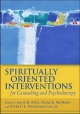Spiritually Oriented Interventions for Counseling and Psychotherapy - Jamie D. Aten; Mark R. McMinn; Everett L. Worthington
