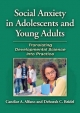 Social Anxiety in Adolescents and Young Adults - Candice A. Alfano; Deborah C. Beidel